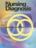Nursing Diagnosis : Application to Clinical Practice, Carpenito-Moyet, Lynda Juall, 0781781213