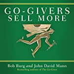 Go-Givers Sell More | Bob Burg,John Mann