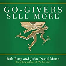 Go-Givers Sell More Audiobook by Bob Burg, John Mann Narrated by Bob Burg, John Mann