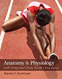 Anatomy and Physiology with Integrated Study Guide, Gunstream, Stanley, 0073378232