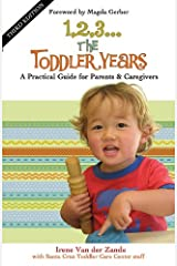 1,2,3...The Toddler Years: A Practical Guide for Parents and Caregivers Paperback