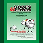 Goofs & Glitches: Lighthearted Views of Today's Distraction-Riddled Work/Life   Geraldine Markel, PhD,Jane Heineken