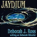 Jaydium | Deborah J. Ross