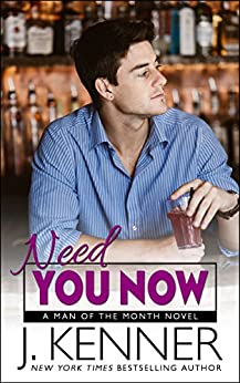 Need You Now (Man of the Month Book 3) by [Kenner, J.]