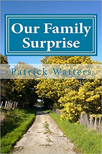 Our Family Surprise: Small Version: Patrick Watters