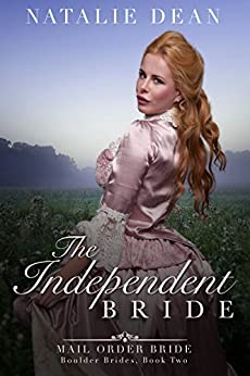 The Independent Bride: Mail Order Bride (Boulder Brides Book 2) by [Dean, Natalie, Hart, Eveline]