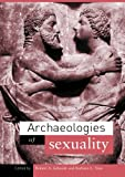 Archaeologies of Sexuality, Schmidt, Robert A. and Voss, Barbara L., 0415223660