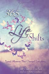 365 Life Shifts: Pivotal Moments That Changed Everything (365 Book Series) (Volume 3) Paperback