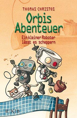 Orbis Abenteuer – Ein kleiner Roboter lässt es scheppern