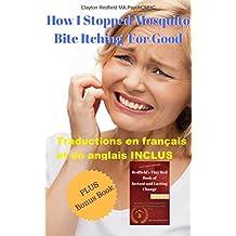 Comment j'ai arrêté les piqûres de mouche des moustiques: Plus Bonus Book, Redfield's ... (French Edition)