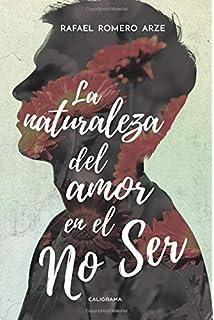 La naturaleza del amor en el No Ser (Spanish Edition)