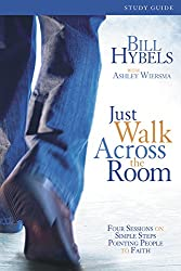 Just Walk Across the Room Participant's Guide: Four Sessions on Simple Steps Pointing People to Faith (Zondervangroupware)