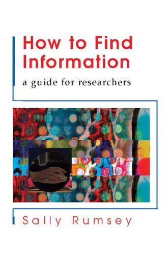 How to Find Information A Guide for Researchers