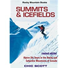 Summits and Icefields by Chic Scott (1994-10-01)