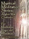 center of the world soundtrack - Mystical Meditation & Yoga Series - ANGKOR WAT