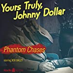 Johnny Dollar: Phantom Chases | Johnny Dollar