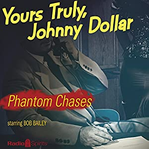 Johnny Dollar: Phantom Chases Radio/TV Program
