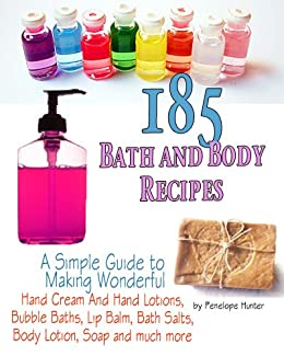 e76e7363e7f1 185+ Bath and Body Recipes. A Simple Guide to Making Wonderful Hand Cream  and Hand ...
