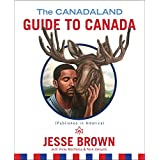 Canadaland Guide to Canada