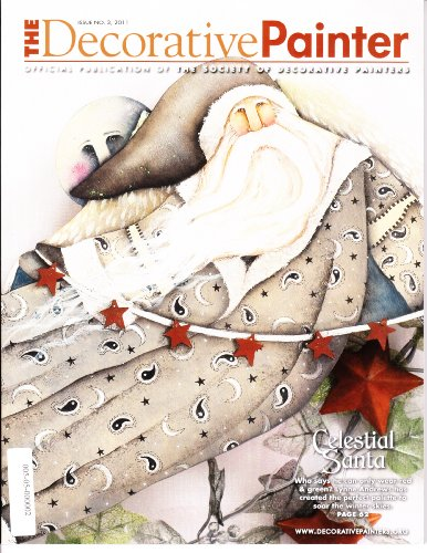 - The Decorative Painter Magazine, Christmas 2011, Santa, Christmas, Holiday, Oil, Watercolor, Acrylic, Mixed Media, Painting Projects (The Society of Decorative Painters, Vol XL)
