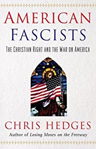 American Fascists The Christian Right and the War On America by Hedges, Chris [Free Press,2007] (Hardcover) by Free,2007