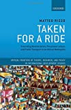 Taken For A Ride: Grounding Neoliberalism, Precarious Labour, and Public Transport in an African Metropolis (Critical Frontiers of Theory, Research, and Policy in International Development Studies)