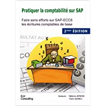 Pratiquer la comptabilité sur SAP (French Edition)