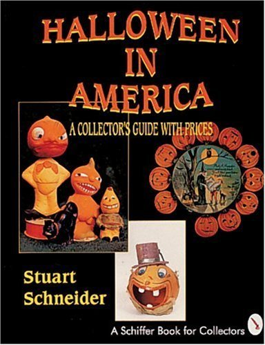 Halloween in America: A Collector's Guide With Prices (Schiffer Book for Collectors) by Stuart Schneider (1995-01-01) -