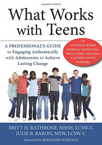 What Works with Teens: A Professionala??s Guide to Engaging Authentically with Adolescents to Achieve Lasting Change by Britt H. Rathbone MSSW LCSW-C (2015-04-01)