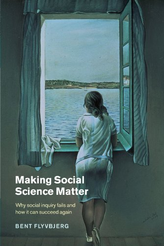 Making Social Science Matter: Why Social Inquiry Fails...