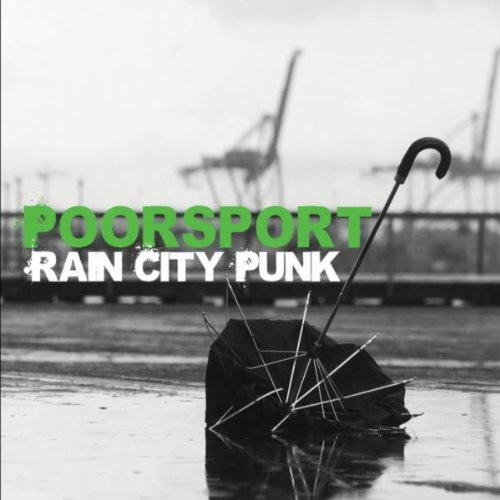 Poorsport Rain City Punk