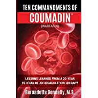 Ten Commandments of Coumadin®: (WARFARIN) Lessons Learned from a  20-Year Veteran of Anticoagulation Therapy