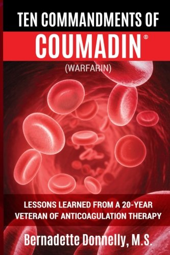 Price comparison product image Ten Commandments of Coumadin®: (WARFARIN) Lessons Learned from a  20-Year Veteran of Anticoagulation Therapy