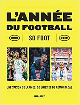 Amazon Fr L Annee Du Football 2019 So Press Livres
