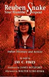 img - for Reuben Snake, Your Humble Serpent: Indian Visionary and Activist by Jay C. Fikes (1997-10-01) book / textbook / text book