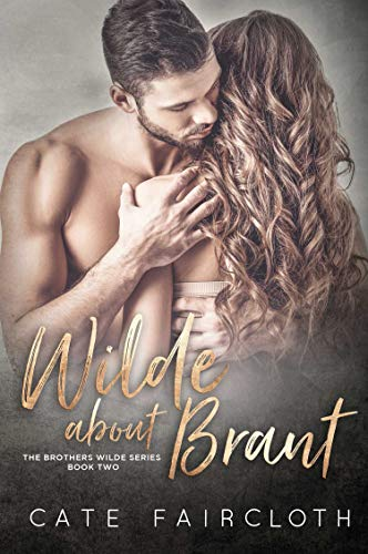Wilde About Brant - The Brothers Wilde Series Book Two