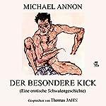 Der besondere Kick: Eine erotische Schwulengeschichte | Michael Annon