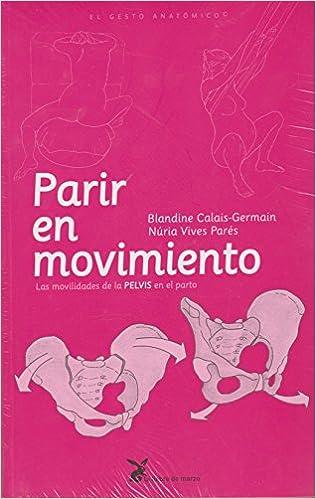 Parir En Movimiento por Blandine Colais Gemain; Nuria Vives Parés epub