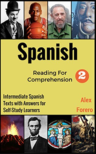 Spanish Reading for Comprehension 2: Intermediate Spanish Texts with Answers for Self-Study Learners (Read to Understand Spanish Series)