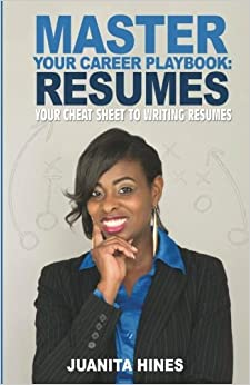 Career Playbook Resume Master Your Career Playbook: Resumes: Your Cheat Sheet to Writing Resumes