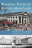 Walking Tours of Boston's Made Land (MIT Press)