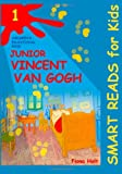 Children's Educational Book: Junior Vincent Van Gogh, Fiona Holt, 1482665530