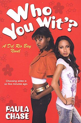 Who You Wit'?: A Del Rio Bay Clique Novel (del Rio Bay Clique Novels)