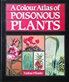 A Colour Atlas of Poisonous Plants, Dietrich Frohne and Hans J. Pfaender, 0723408394
