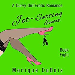 Jet-Setting Escort: A Curvy Girl Erotic Romance (Book 8)