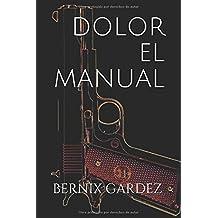 DOLOR EL MANUAL (BLACK) (Spanish Edition) May 6, 2017