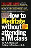 How to Meditate Without Attending a TM Class