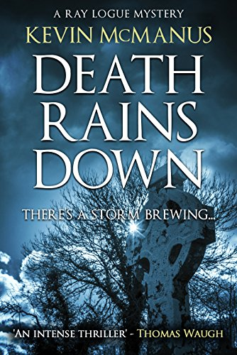 Death Rains Down (Detective Ray Logue)