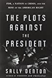 img - for The Plots Against the President: FDR, A Nation in Crisis, and the Rise of the American Right book / textbook / text book