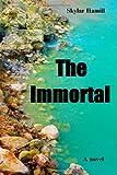 The Immortal, Skylar Hamill, 1495341739